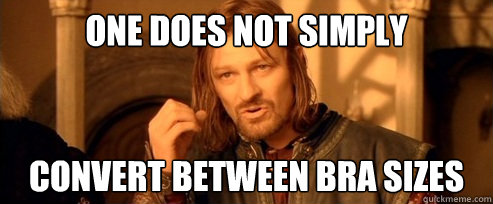 One does not simply convert bra sizes